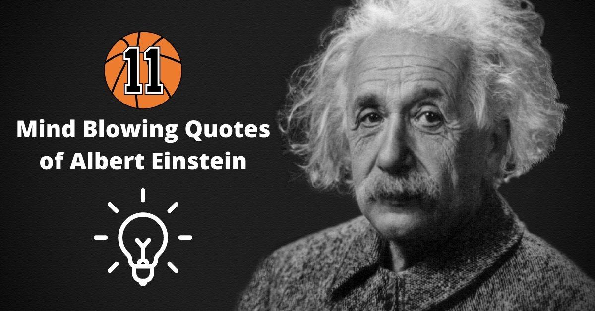 Mind Blowing Albert Einstein Quotes