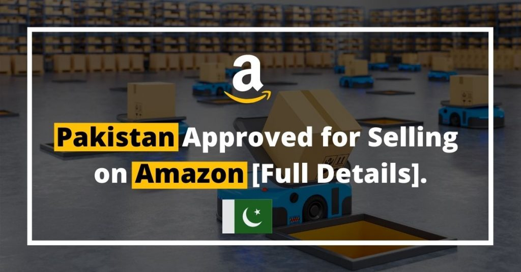 Pakistan Added to Amazon's Approved Seller List